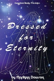 Dressed for Eternity  -     By: Marilynn Dawson