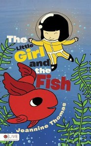 The Little Girl and the Fish  -     By: Jeannine Thomas