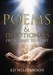 Poems and Devotionals from Heart to Heart  -     By: Ed Williamson