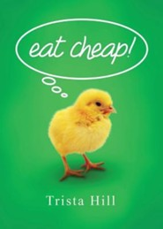 Eat Cheap!  -     By: Trista Hill