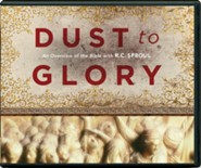 Dust to Glory: An Overview of the Bible, Messages on Audio CD