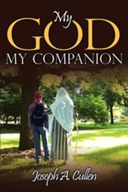 My God, My Companion  -     By: Joseph A. Cullen