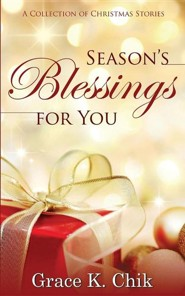Season's Blessings for You  -     By: Grace K. Chik