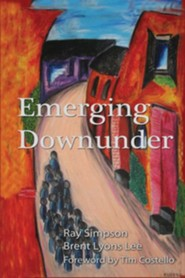 Emerging Downunder  -     By: Ray Simpson, Brent Lyons Lee