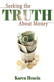 Seeking the Truth about Money  -     By: Karen Henein