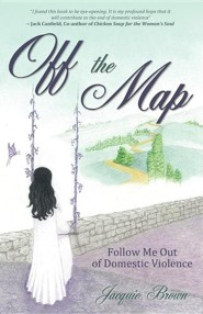 Off the Map: Follow Me Out of Domestic Violence  -     By: Jacquie Brown
