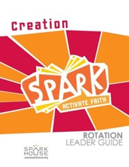 Spark Rotation Leader Guide: Creation