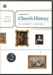 A Survey of Church History DVD, Part 3 A.D. 1500-1620