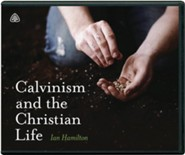 Calvinism and the Christian Life, Messages on Audio CD