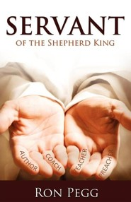 Servant: Of the Shepherd King  -     By: Ron Pegg
