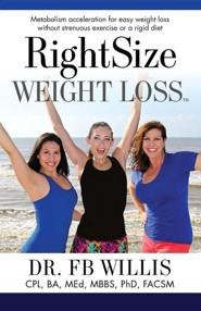 Right Size Weight Loss: Metabolism Acceleration for Easy Weight Loss Without Strenuous Exercise or a Rigid Diet