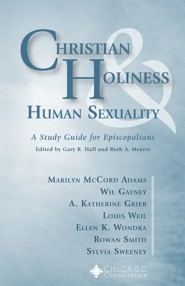 Christian Holiness & Human Sexuality: A Study Guide for Episcopalians  -     Edited By: Ruth A. Meyers, Gary R. Hall     By: Ruth A. Meyers(ED.) & Gary R. Hall(ED.)