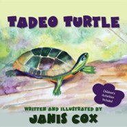 Tadeo Turtle  -     By: Janis Cox