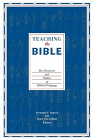 Teaching the Bible: The Discourses and Politics of Biblical Pedagogy  -     Edited By: Fernando F. Segovia, Mary Ann Tolbert     By: Fernando F. Segovia(ED.) & Mary Ann Tolbert(ED.)