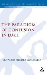 Paradigm of Conversion in Luke  -     By: Fernando Mendez Moratella
