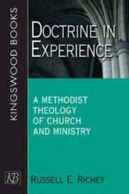 Doctrine in Experience: A Methodist Theology of Church and Ministry  -