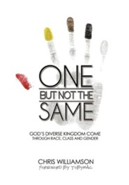 One But Not the Same: God's Diverse Kingdom Come Through Race, Class, and Gender  -     By: Chris Williamson