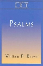 The Psalms Interpreting Biblical Texts Series
