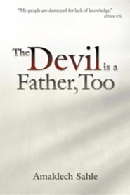 The Devil Is a Father, Too  -     By: Amaklech Sahle