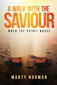 A Walk with the Saviour  -     By: Marty Norman