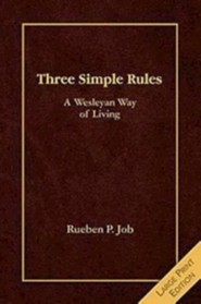 Three Simple Rules: A Wesleyan Way of Living  -     By: Rueben P. Job
