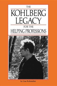 Kohlberg Legacy for Helping Professions, Edition 2  -     By: Lisa Kuhmerker