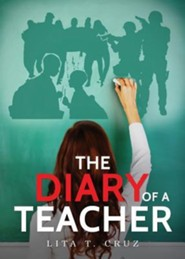 The Diary of a Teacher  -     By: Lita T. Cruz