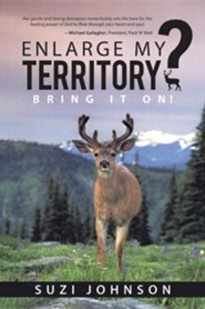 Enlarge My Territory?: Bring It On!  -     By: Suzi Johnson