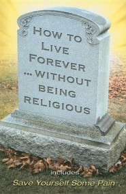 How to Live Forever Without Being Religious