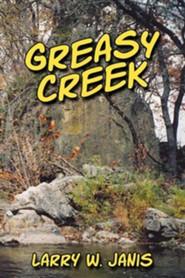 Greasy Creek  -     By: Larry W. Janis