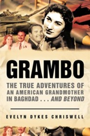 Grambo: The True Adventures of an American Grandmother in Baghdad...and Beyond  -     By: Evelyn Dykes Chriswell