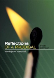 Reflections of a Prodigal: 40 Days of Renewal  -     By: Scott Garrison