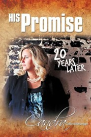 His Promise . . . 20 Years Later  -     By: Candra Colla Niswanger