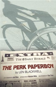 The Perk Paperboy  -     By: Len Blackwell