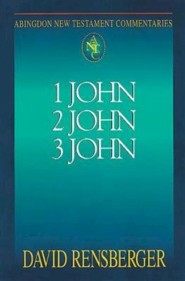 1, 2, & 3 John: Abingdon New Testament Commentaries [ANTC]