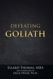 Defeating Goliath  -     By: Ellard Thomas