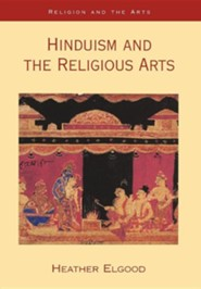 Hinduism and the Religious Arts  -     By: Heather Elgood