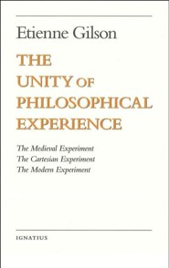 The Unity of Philosophical Experience  -     By: Etienne Gilson