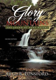 Glory in the Mountains: The Sound of Many Waters (Second Edition)  -     By: Fred B. Lunsford