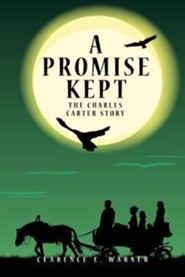 A Promise Kept  -     By: Clarence E. Warner