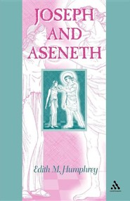 Joseph and Aseneth  -     By: Edith M. Humphrey
