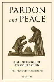 Pardon and Peace: A Sinner's Guide to Confession