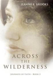 Across the Wilderness: Journeys of Faith - Book 2  -     By: Jeanne F. Brooks