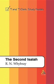 The Second Isaiah: T&T Clark Study Guides