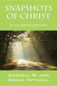 Snapshots of Christ: In an Ordinary Life