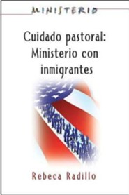 Ministerio Series (Aeth) - Cuidado Pastoral: Ministerio Con Inmigrantes: Pastoral Care - The Ministry Series  -     By: Rebeca Radillo, Assoc for Hispanic Theological Education