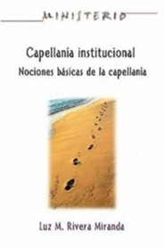 Capellan a Institucional - Ministerio Series Aeth: Institutional Chaplaincy Manual  -     By: Luz M. Rivera Miranda