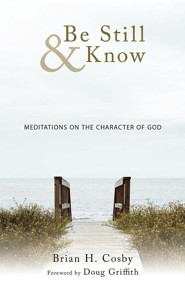 Be Still & Know: Meditations on the Character of God