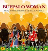 Buffalo Woman  -     By: Paul Goble     Illustrated By: Paul Goble