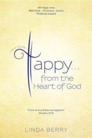How to Be Happy...from the Heart of God  -     By: Linda Berry